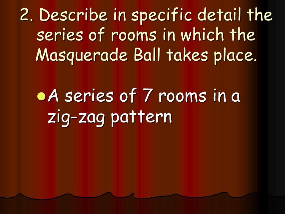 A series of 7 rooms in a zig-zag pattern