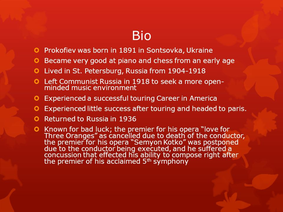 Bio Prokofiev was born in 1891 in Sontsovka, Ukraine
