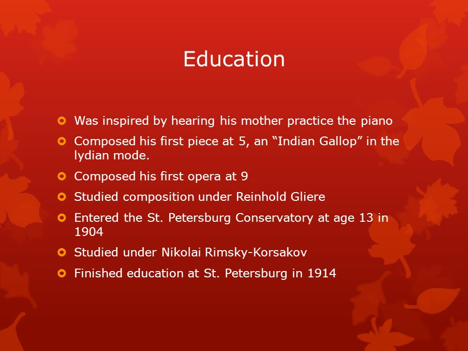 Education Was inspired by hearing his mother practice the piano