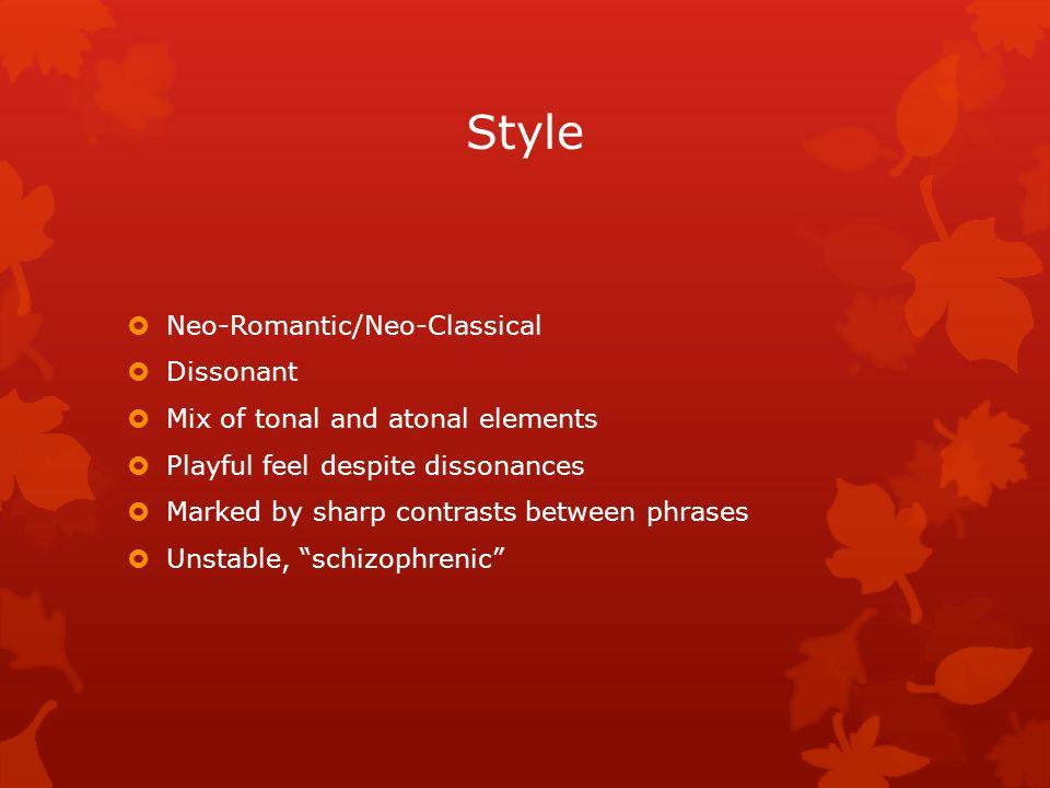 Style Neo-Romantic/Neo-Classical Dissonant