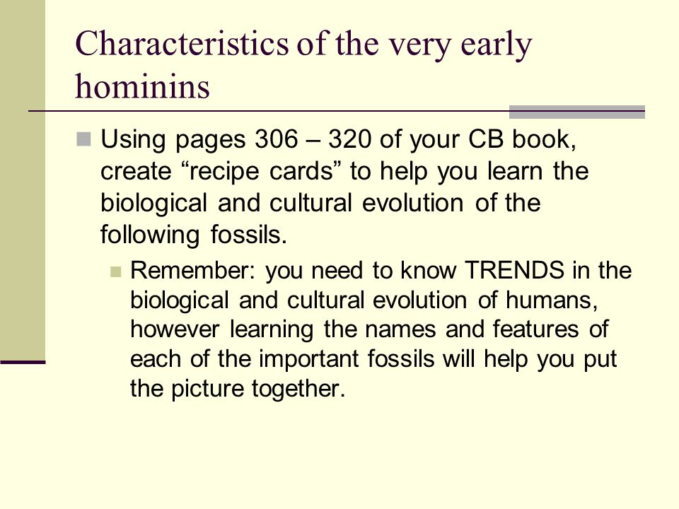Characteristics of the very early hominins