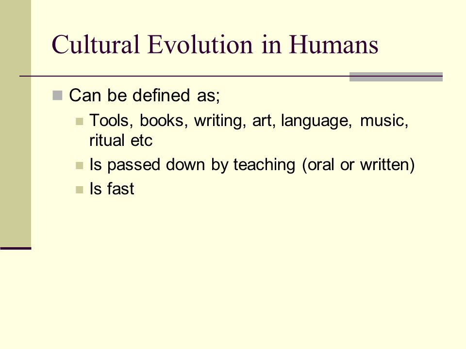 Cultural Evolution in Humans