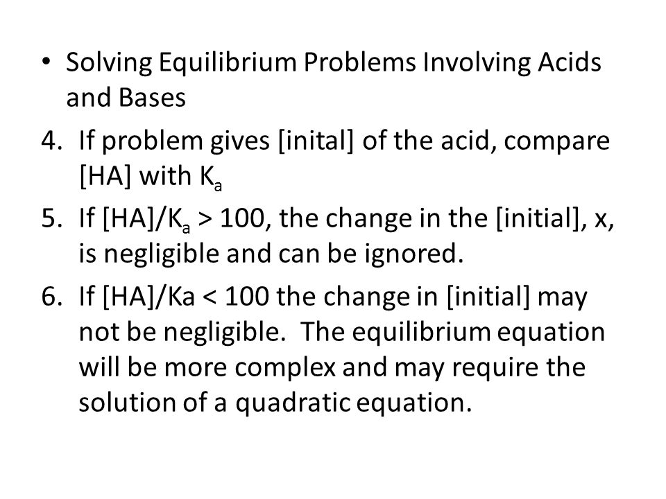 Solving Equilibrium Problems Involving Acids and Bases