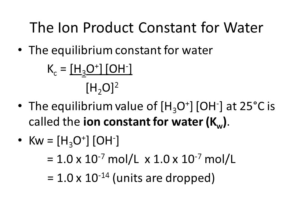 The Ion Product Constant for Water