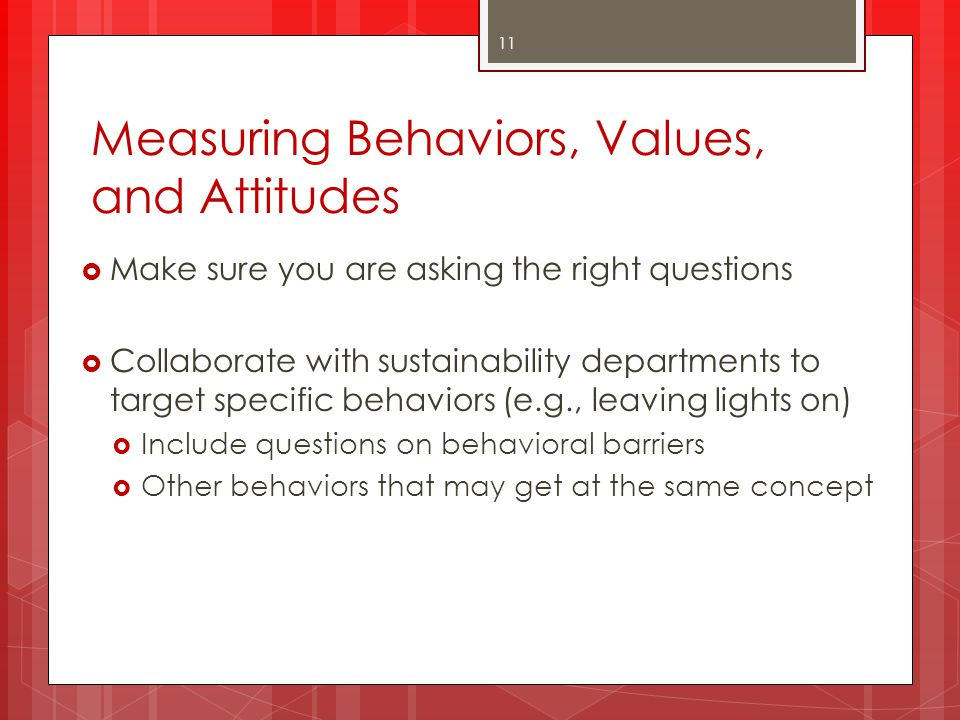 Measuring Behaviors, Values, and Attitudes