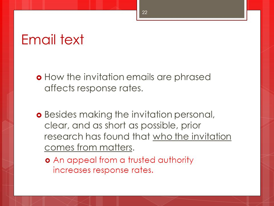 Email text How the invitation emails are phrased affects response rates.