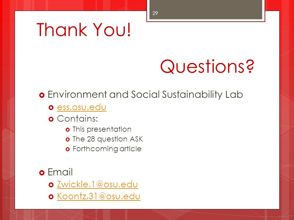Thank You! Questions Environment and Social Sustainability Lab Email