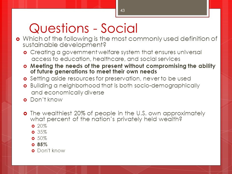 Questions - Social Which of the following is the most commonly used definition of sustainable development