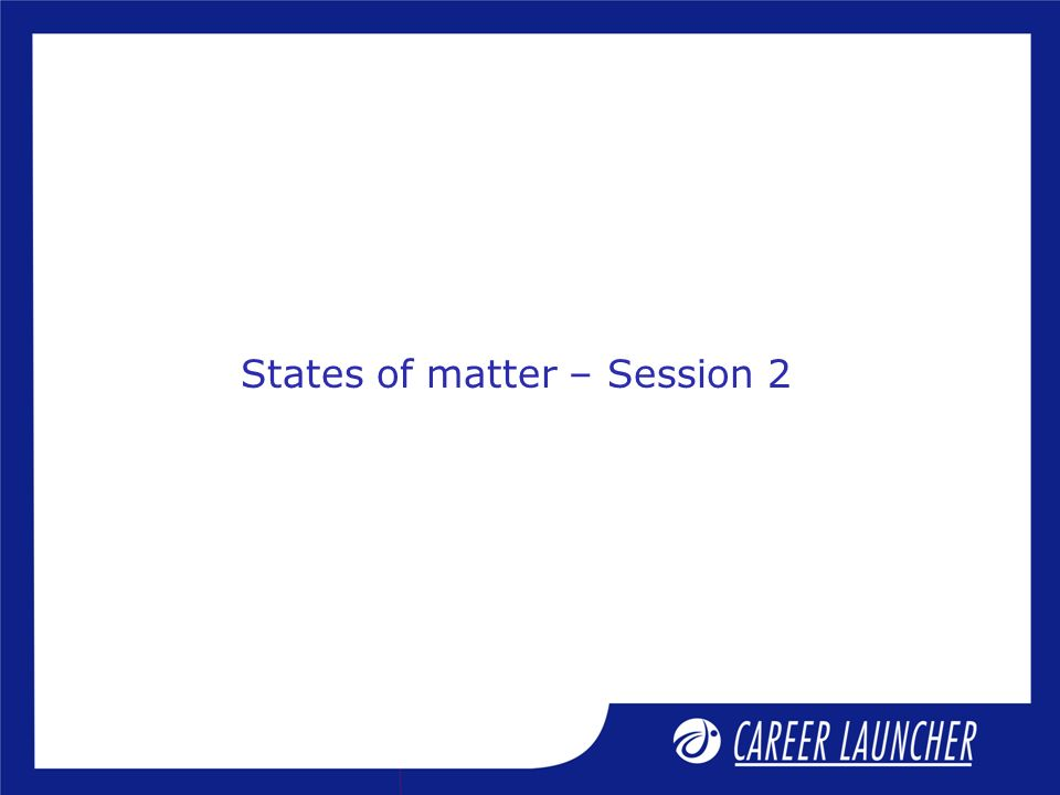 States of matter – Session 2