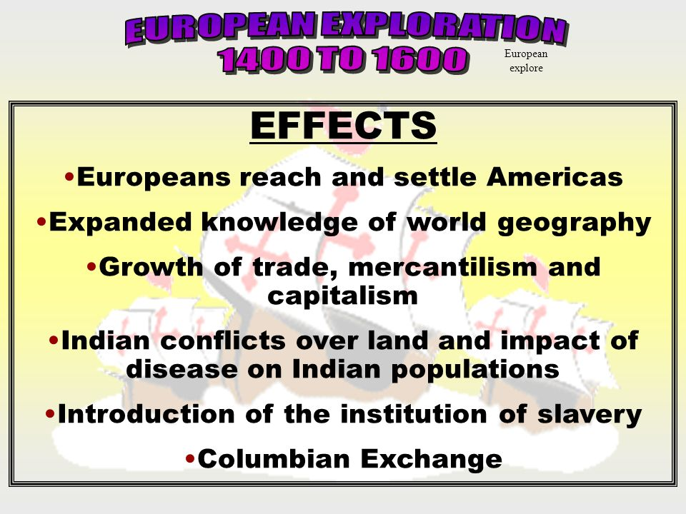 EFFECTS EUROPEAN EXPLORATION 1400 TO 1600