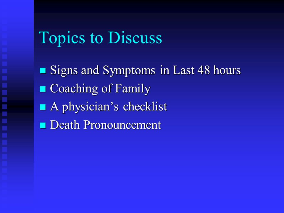Topics to Discuss Signs and Symptoms in Last 48 hours