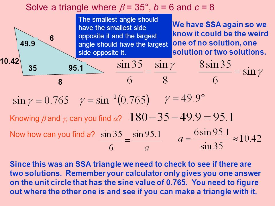 Solve a triangle where  = 35°, b = 6 and c = 8