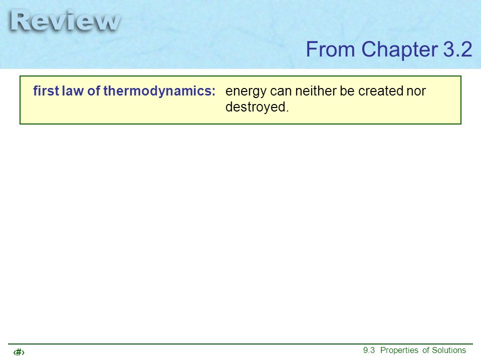 From Chapter 3.2 first law of thermodynamics: energy can neither be created nor destroyed.