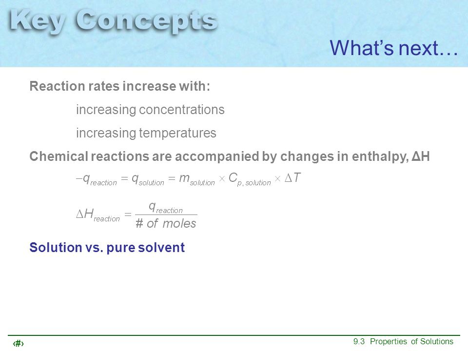 What's next… Reaction rates increase with: increasing concentrations