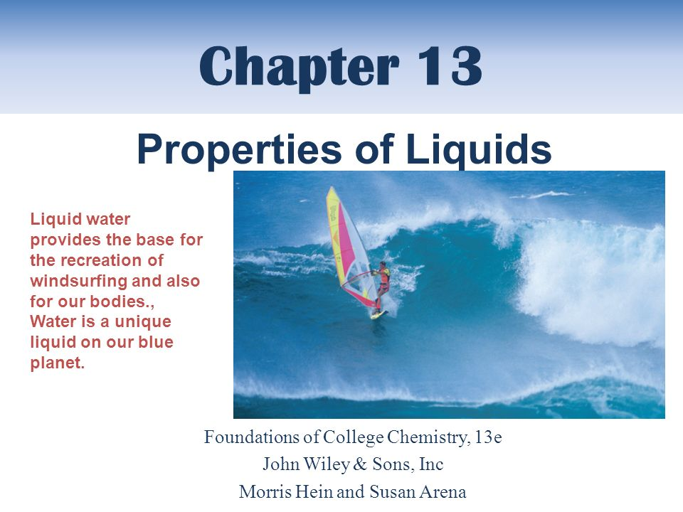 Chapter 13 Properties of Liquids Foundations of College Chemistry, 13e