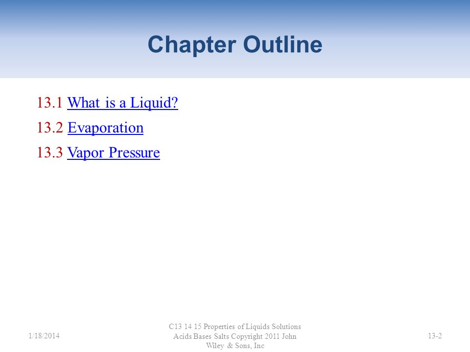 Chapter Outline 13.1 What is a Liquid 13.2 Evaporation