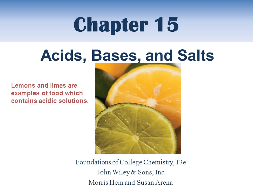 Chapter 15 Acids, Bases, and Salts