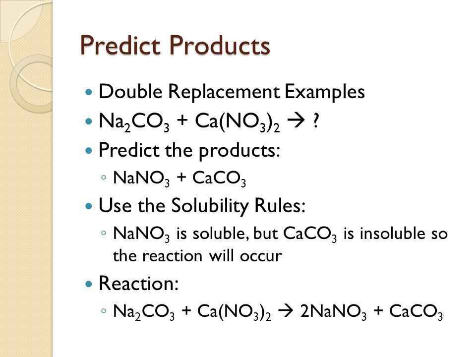 Predict Products Double Replacement Examples Na2CO3 + Ca(NO3)2 