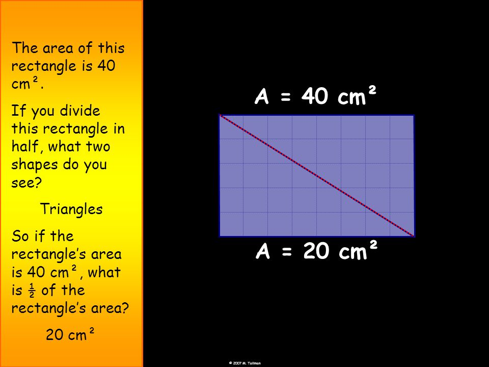 A = 40 cm² A = 20 cm² The area of this rectangle is 40 cm².