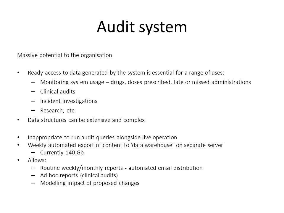 Audit system Massive potential to the organisation