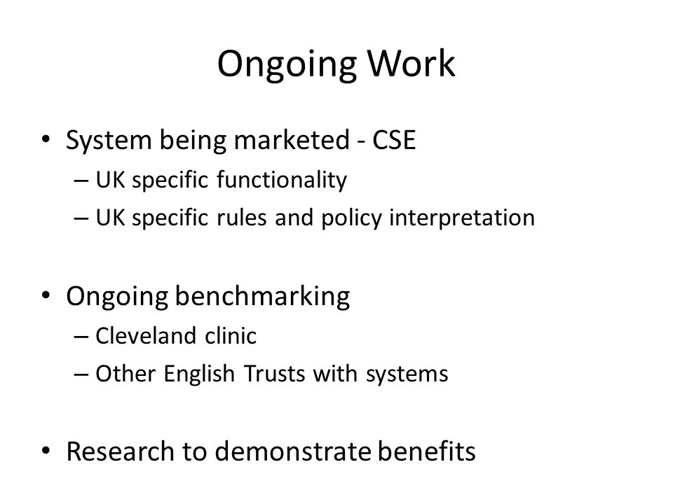 Ongoing Work System being marketed - CSE Ongoing benchmarking