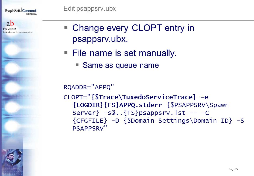 Change every CLOPT entry in psappsrv.ubx. File name is set manually.