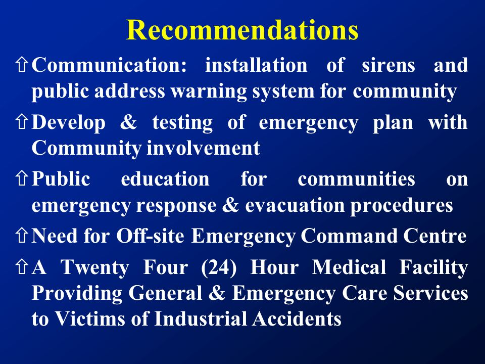 Recommendations Communication: installation of sirens and public address warning system for community.