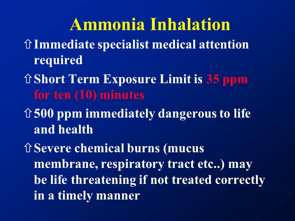 Ammonia Inhalation Immediate specialist medical attention required