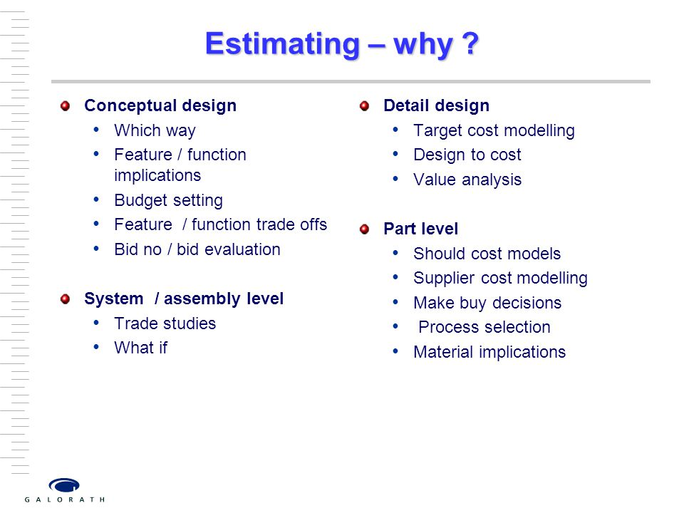 Estimating – why Conceptual design Which way