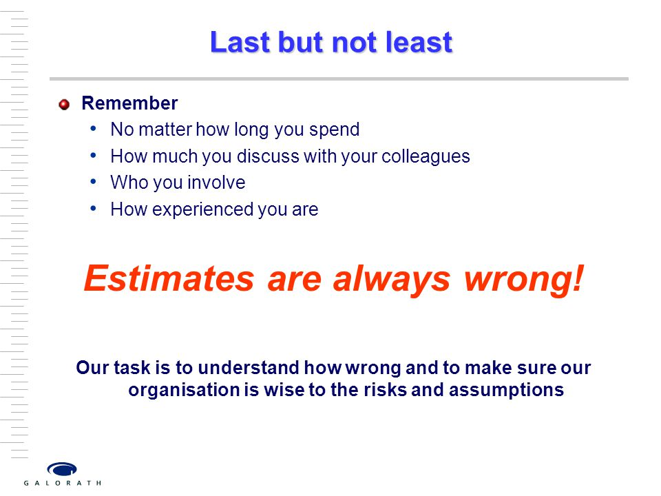 Estimates are always wrong!