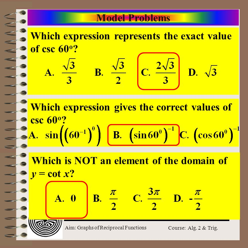 Model Problems Which expression represents the exact value of csc 60o Which expression gives the correct values of csc 60o