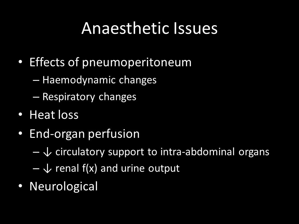 Anaesthetic Issues Effects of pneumoperitoneum Heat loss