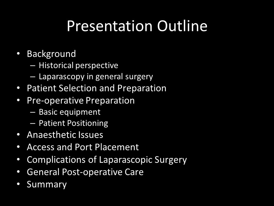 Presentation Outline Background Patient Selection and Preparation