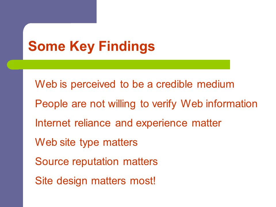 Some Key Findings Web is perceived to be a credible medium
