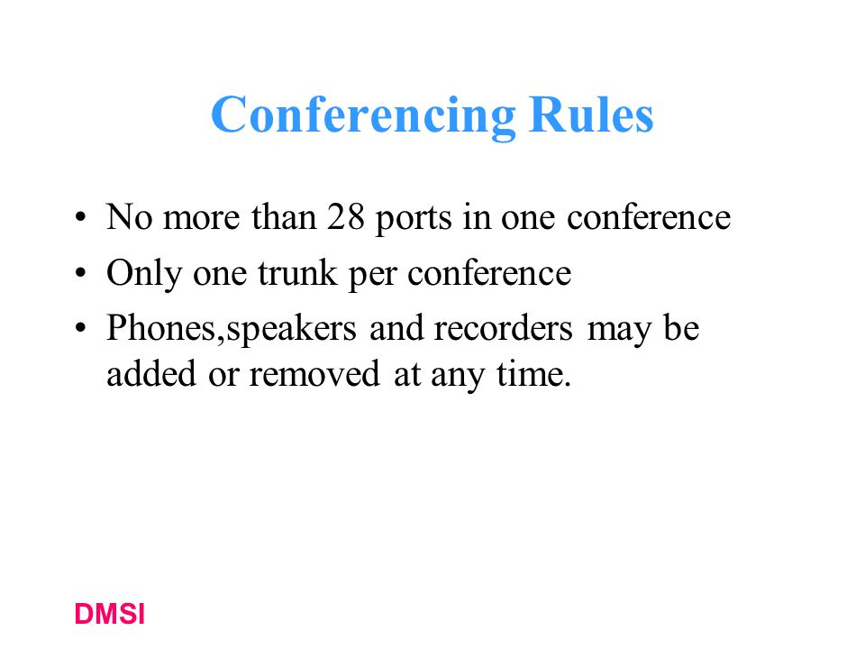 Conferencing Rules No more than 28 ports in one conference