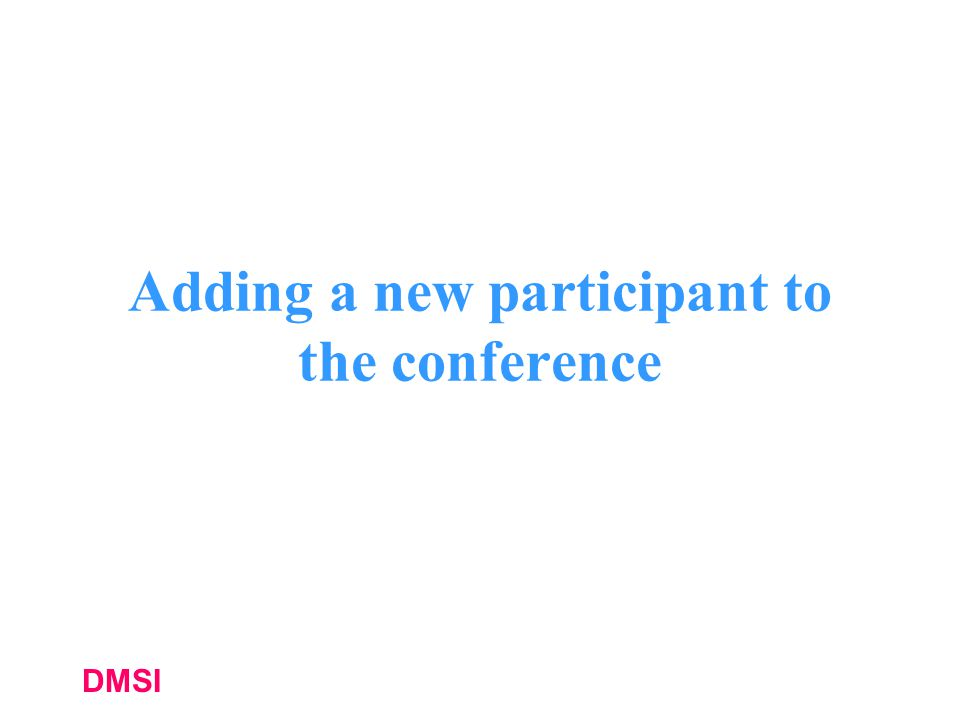 Adding a new participant to the conference