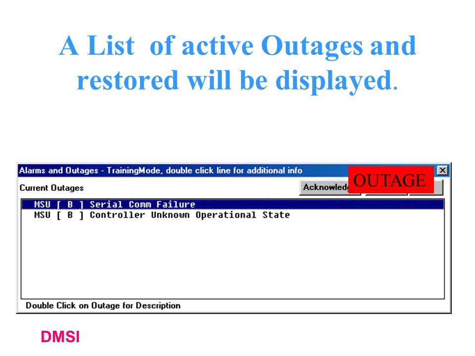 A List of active Outages and restored will be displayed.