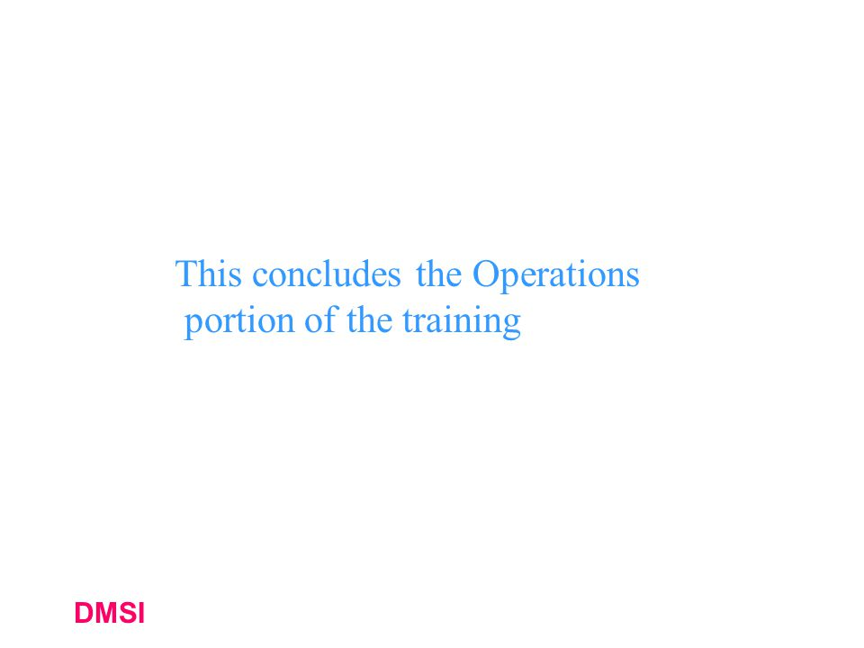 This concludes the Operations portion of the training