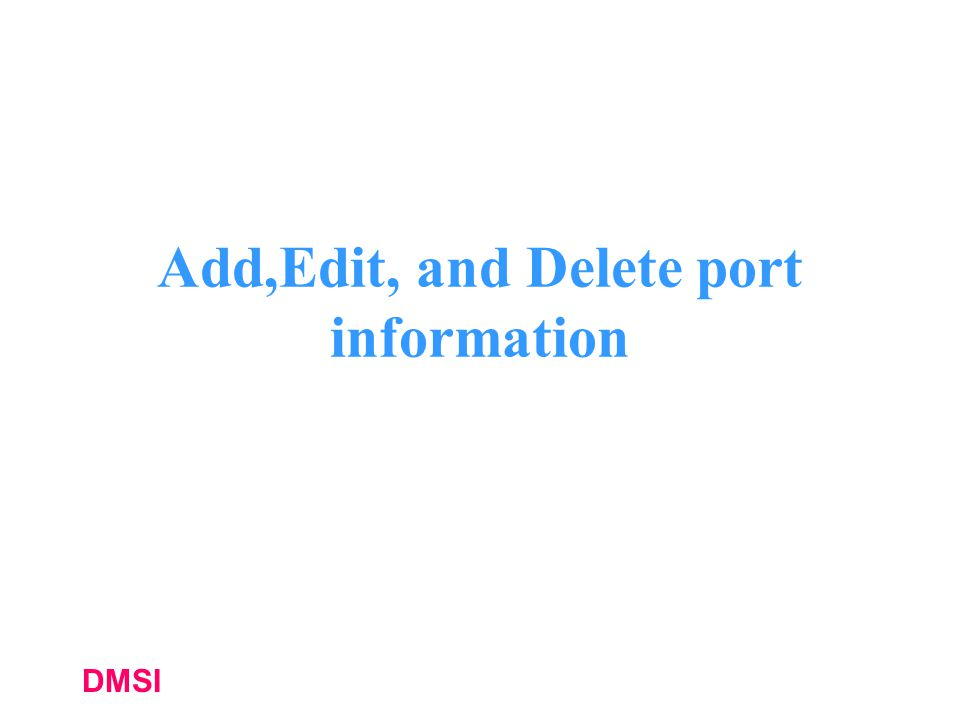 Add,Edit, and Delete port information