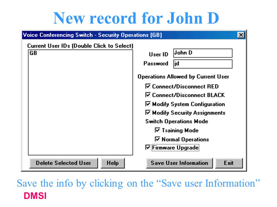New record for John D Save the info by clicking on the Save user Information DMSI