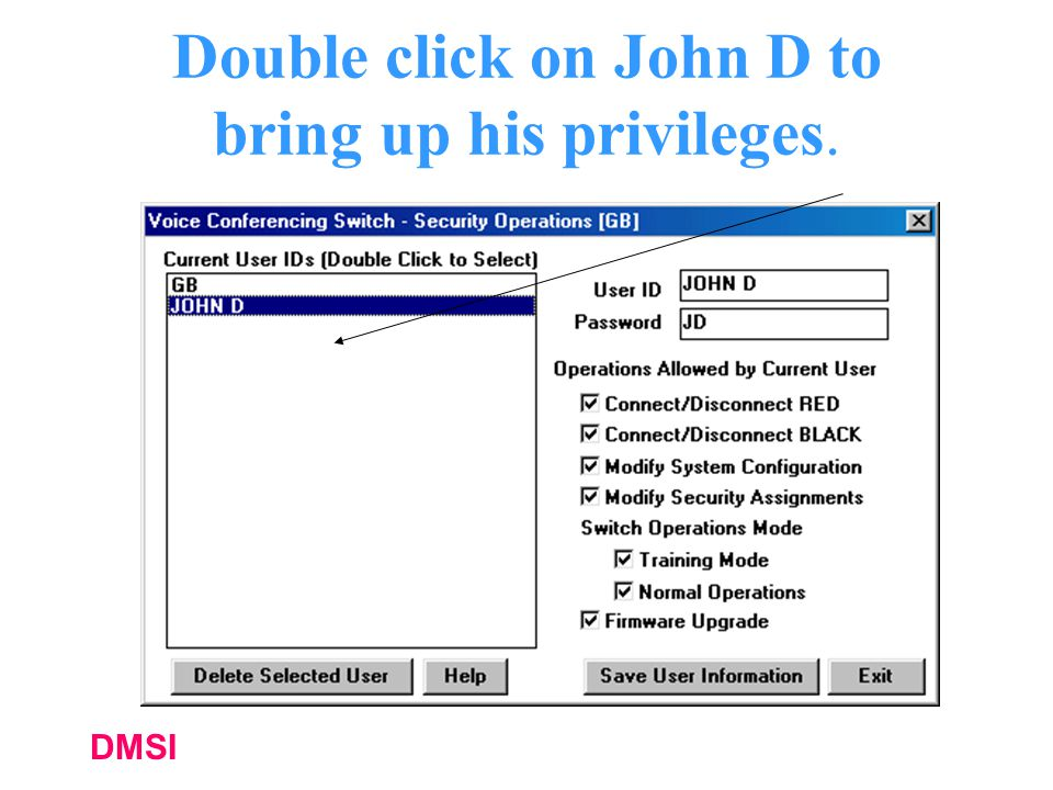 Double click on John D to bring up his privileges.