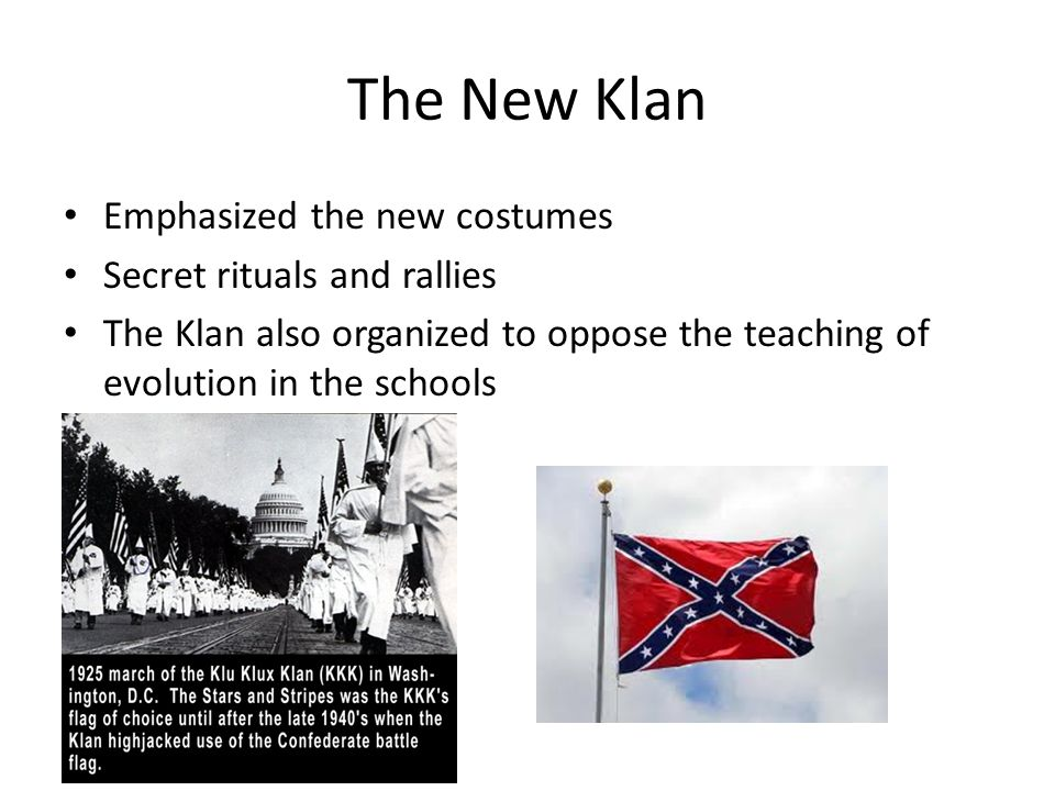 The New Klan Emphasized the new costumes Secret rituals and rallies