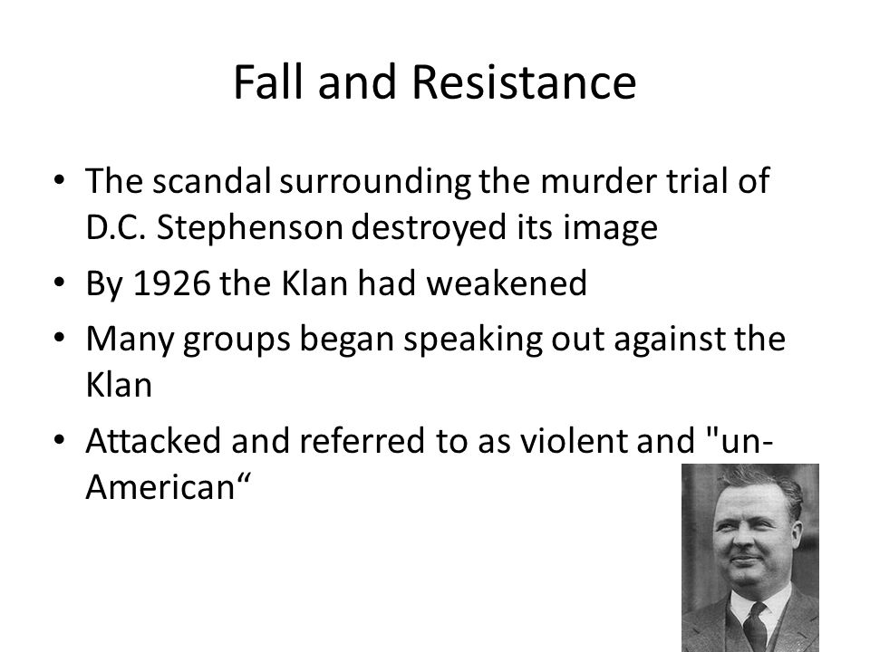 Fall and Resistance The scandal surrounding the murder trial of D.C. Stephenson destroyed its image.
