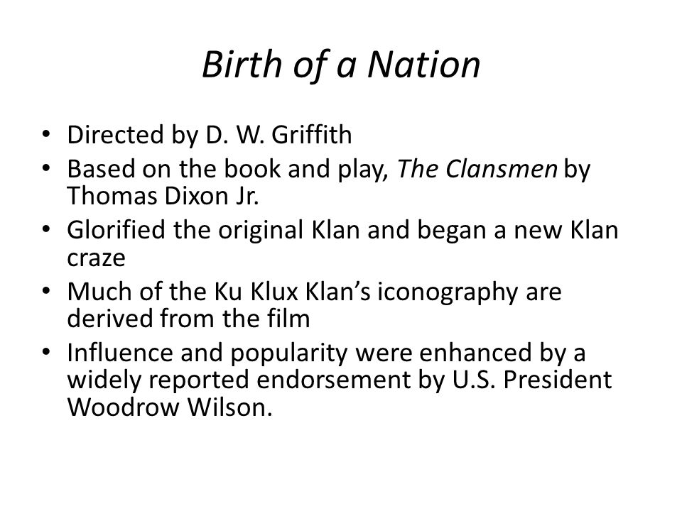 Birth of a Nation Directed by D. W. Griffith
