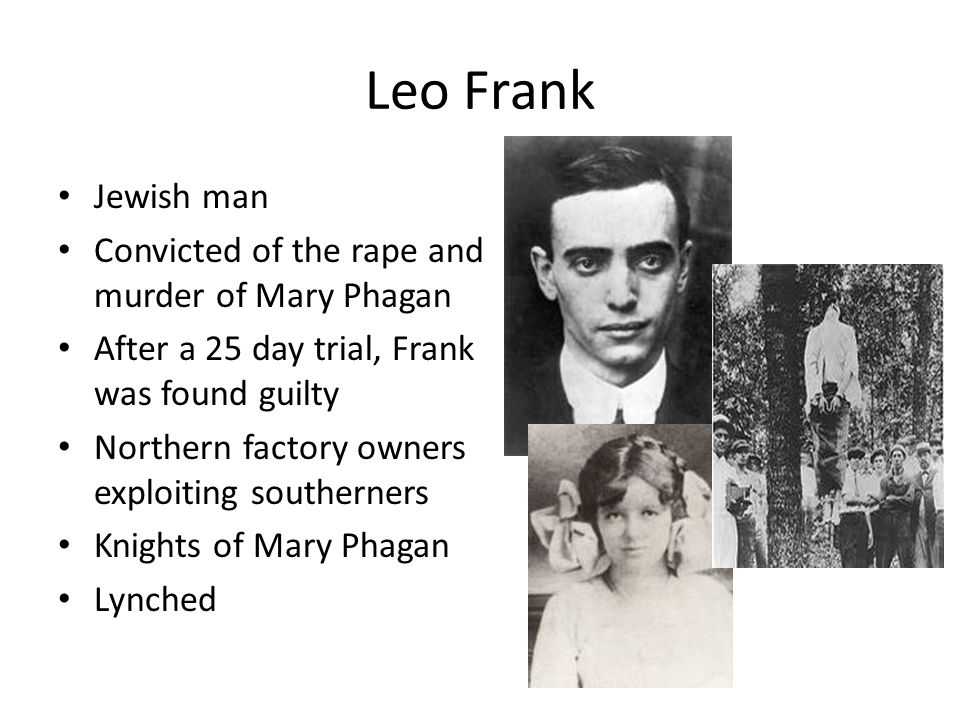 Leo Frank Jewish man Convicted of the rape and murder of Mary Phagan