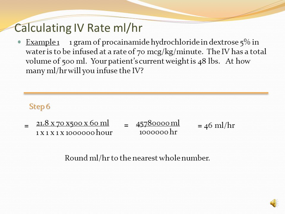 Calculating IV Rate ml/hr