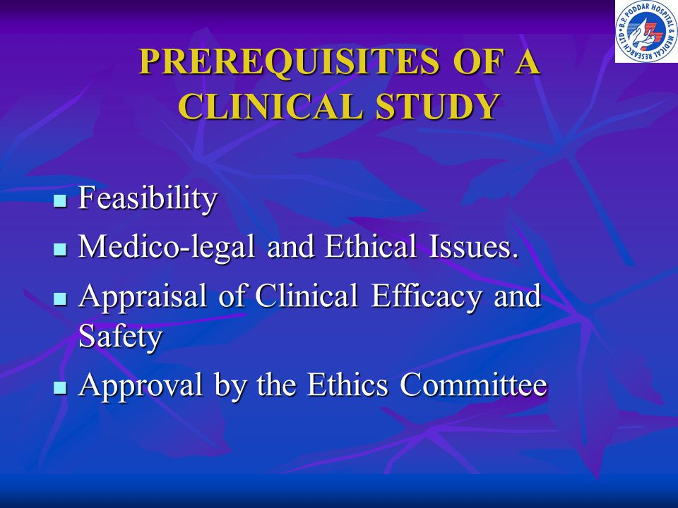 PREREQUISITES OF A CLINICAL STUDY