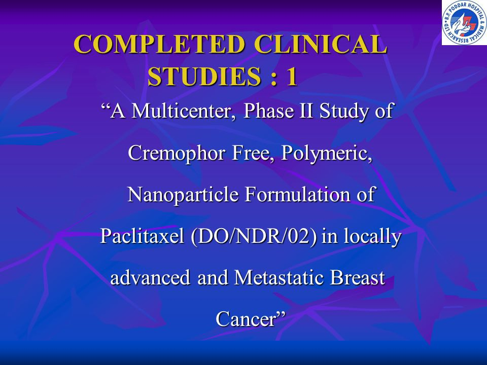 COMPLETED CLINICAL STUDIES : 1