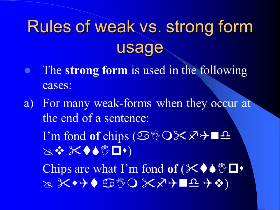 Rules of weak vs. strong form usage