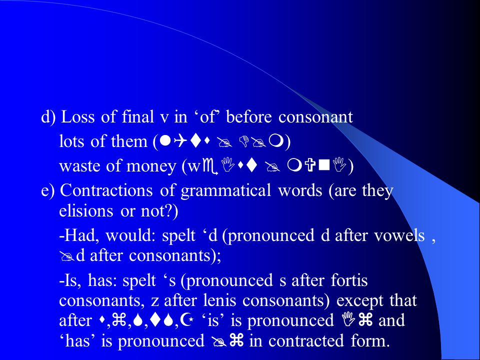 d) Loss of final v in 'of' before consonant